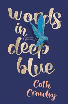 Cover Reveal: Words in Deep Blue by Cath Crowley - On sale August 30, 2016! #CoverReveal