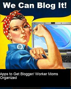 Apps to Get Blogger/ Worker Moms Organized