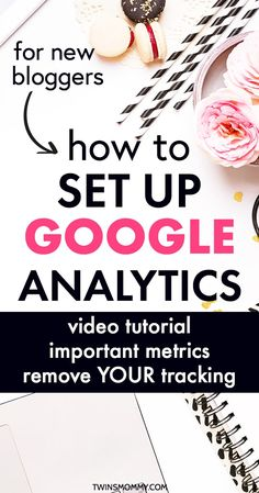 Learn how to set up Google Analytics for beginners guide. Get  the important metrics you need to for your new blog. #seo #blog #blogging