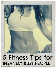 5 Fitness Tips for INSANELY BUSY PEOPLE Who Say They Just Have no Time for the GYM #StreamTeam