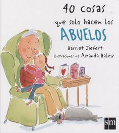 40 cosas que solo hacen los abuelos  de Harriet Ziefert    L/Bc SM cua