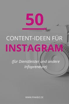 Keine Ahnung, was du auf Instagram posten sollst? Ich habe 50 Content-Ideen für Instagram zusammengetragen, speziell für Blogger, Dienstleister und Infopreneure. | www.pinkbiz.de