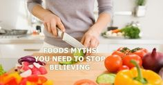 food myths #health #healthcare #healthyliving #habits #tipsandtricks #healthyeating #healthyfoods
