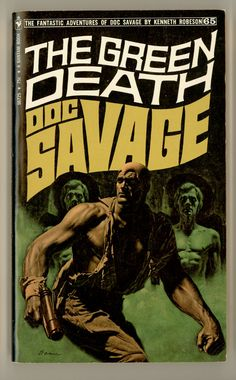 Doc Savage 65: THE GREEN DEATH by Kenneth Robeson. November 1971, First Bantam Printing. For sale by ProfessorBooknoodle, $17.50