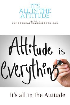Check out my blog 'It's all in the Attitude' Having a positive attitude during cancer treatment can positively influence your cancer experience.