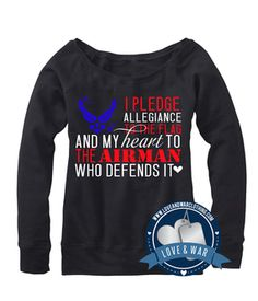 I pledge allegiance to the flag and my heart.. Air Force Top Air Force Pictures, I Pledge Allegiance, Support Our Troops, Military Wife, Flag, Graphic Sweatshirt, Heart, Sweatshirts, Clothes