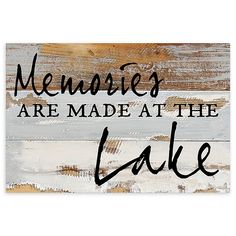 Loon Peak 'Memories Are Made at the Lake' Textual Art Lake House Signs, Cabin Signs, Cottage Signs, Lake Signs, Porch Signs, Lake Quotes, Fishing Signs, Lake Decor, Boat Decor