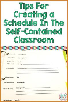 Tips For Creating A Schedule For The Self-Contained Classroom. Incorporate movement into your schedule to improve behavior and help students self-regulate. These tips are perfect for self-contained classes, life skills programs, autism classrooms, etc.