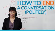 Conversation Skills - How to END a conversation politely