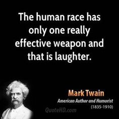 mark-twain-quote-the-human-race-has-only-one-really-effective-weapon-and-that.jpg (289×289)