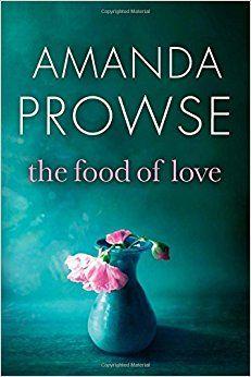 The Food of Love: Amazon.co.uk: Amanda Prowse: 9781503940048: Books