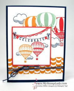 Masking Technique with Any Occasion Sale-A-Bration and Lift Me Up stamp sets find at www. Making Greeting Cards, Greeting Cards Handmade, Ballon Party, Up Balloons, Air Balloon, Beautiful Handmade Cards, Handmade Birthday Cards, Stamp Sets, Kids Cards