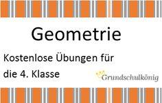Prima Vorbereitung für Klassenarbeiten und Proben: Matheübungen zum Thema Geometrie für die 4. Klasse der Grundschule - kostenlos zum Download als PDF