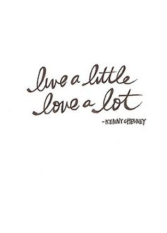 Live a little, love a lot - Kenny Chesney