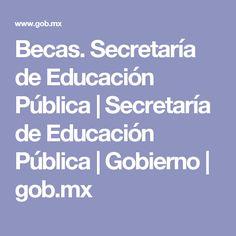 Becas. Secretaría de Educación Pública | Secretaría de Educación Pública | Gobierno | gob.mx
