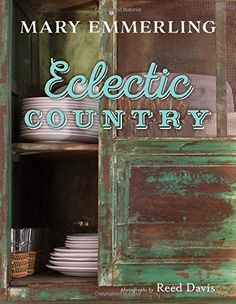 Eclectic Country by Mary Emmerling http://www.amazon.com/dp/1423638603/ref=cm_sw_r_pi_dp_oUmCwb01TTMX0
