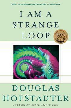 I Am a Strange Loop - Kindle edition by Douglas R. Hofstadter. Politics & Social Sciences Kindle eBooks @ Amazon.com.