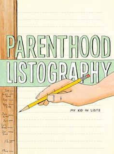Parenthood Listography (journal for Mom's and Dad's about parenting experiences over the years).