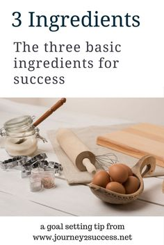 Goal setting tips - the three basic ingredients for success