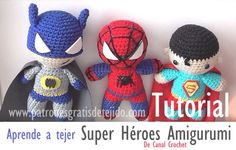Aprende a tejer amigurumi Batman, Spiderman y Superman