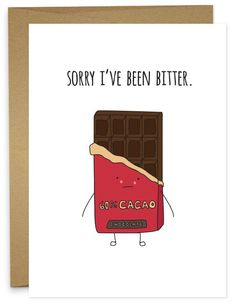 Sorry I've Been Bitter | Funny apology card for chocolate lovers