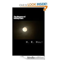 The Absence of Falling Stars by H. R. Holt in Romance