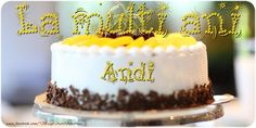 La multi ani si tot ce iti doresti Andi! - Felicitari de la multi ani pentru Andi - mesajeurarifelicitari.com Cake, Desserts, Tailgate Desserts, Deserts, Kuchen, Postres, Dessert, Torte, Cookies