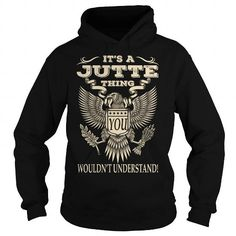 Its a JUTTE Thing You Wouldnt Understand Last Name T-Shirt
