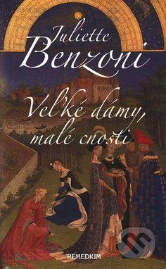 V knihe Veľké dámy, malé cnosti sa zoznámime s deviatimi pútavými príbehmi z francúzskych dejín približujúcimi menej reprezentatívne stránky života slávnych osobností... (Kniha dostupná na Martinus.sk so zľavou, bežná cena 12,90 €)