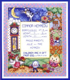 Children are a gift from God Psalm 127:3 A pretty birth sampler with lots of nursery rhyme characters - Humpty Dumpty, Contrary Mary, the baby rocking on the tree top, the cow jumping over the moon, the dish running away with the spoon and the mouse running up the clock.