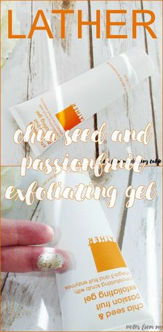 *PR LATHER Chia Seed & Passion Fruit Exfoliating Gel for beautiful skin! #LATHERUp
