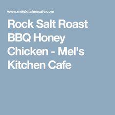Rock Salt Roast BBQ Honey Chicken - Mel's Kitchen Cafe