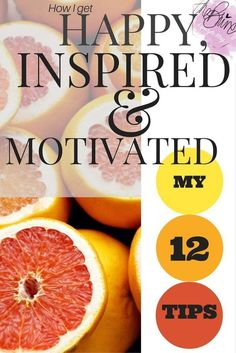 Get Happy, Inspired and Motivated!