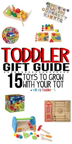 TODDLER GIFT GUIDE: 15 toys to grow with your tot. I love these ideas! And I love that they'll last more than one year!