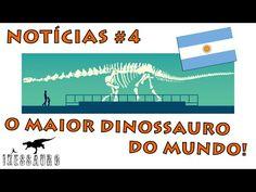 Notícias #4: O Maior Dinossauro do Mundo