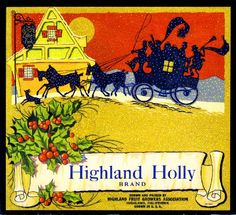 Highland Holly Christmas Orange Citrus Fruit Crate Box Label, Highland Fruit Growers Association, Highland, San Bernardino County, California