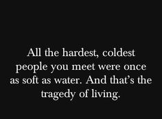 Tragedy of living...