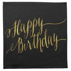 Shop Happy Birthday Quote Gold Faux Foil Quotes Cloth Napkin created by ZZ_Templates. Home Quotes And Sayings, Happy Quotes, Urban Outfitters Clothes, Great Gifts For Men, Happy Birthday Quotes, Cotton Napkins, Cocktail Napkins, How To Plan, Beautiful Life