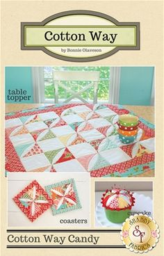 Cotton Way Candy - 3 projects in 1 Pattern: Create three darling projects with this pattern! Table Topper or Baby Quilt measures 35