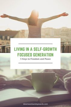 Living in a Self-Growth Focused Generation - Downwards and Upwards Dealing With Grief, Ectopic Pregnancy, Self Improvement, Knowledge, Parenting, Peace, Life, Raising Kids, Childcare