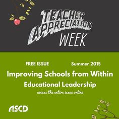Read the Summer 2015 issue of Educational Leadership—the free digital-only edition—to remind yourself why you went into teaching. The articles are all about how educators can improve schools from the inside out.