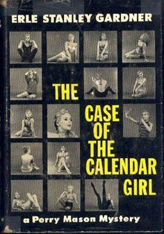 The Case of the Calendar Girl (Perry Mason, Book 55) | Originally published in 1958 | This is a hardcover edition by Amereon Publishers.