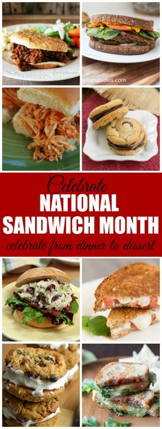 Celebrate National Sandwich Month with recipes from dinner to dessert!