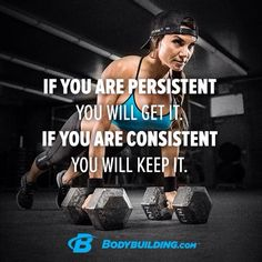 If you are persistent, you will get it. If you are consistent, you will keep it! Fitness Motivation Quotes, Weight Loss Motivation, Fitness Goals, Fitness Tips, Health Fitness, Fitness Fun, Exercise Motivation, Bodybuilding Macros, Keep Fit