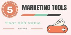 5 Marketing Tools that Add Value to Your Real Estate Website