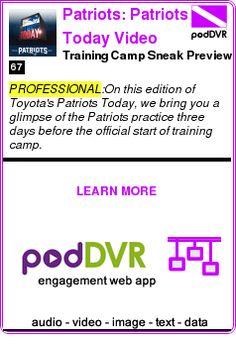 #PROFESSIONAL #PODCAST  Patriots: Patriots Today Video    Training Camp Sneak Preview    LISTEN...  https://podDVR.COM/?c=3807c617-309b-d591-28c9-97124d8a588e