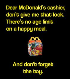 "Nothing says ""adult"" like buying Happy Meals on an expense report and keeping the toys on your desk."