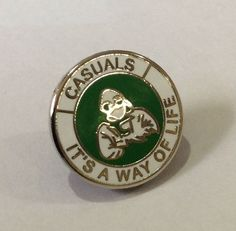 Casuals It's A Way Of Life enamel badge Casual Art, Football Casuals, Badge Design, My Childhood Memories, Way Of Life, Casual Clothes, Badges, Terrace, Scotland