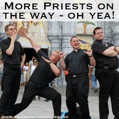 Maybe a funny image, but these facts are serious: 595 American priests are expected to be ordained in 2015. This is an increase of nearly 25%, compared to 2014. Definitely time to celebrate. We love our priests.