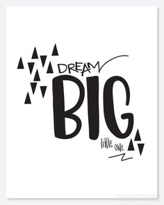 dream big little one hand drawn poster. via Etsy.